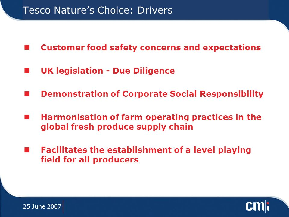 25 June 2007 Tesco Natures Choice: Statistics nWorldwide farm membership: 11,400 nNumber of countries: 66 nNumber of approved auditing companies: 28 nApproved auditors world-wide: 204