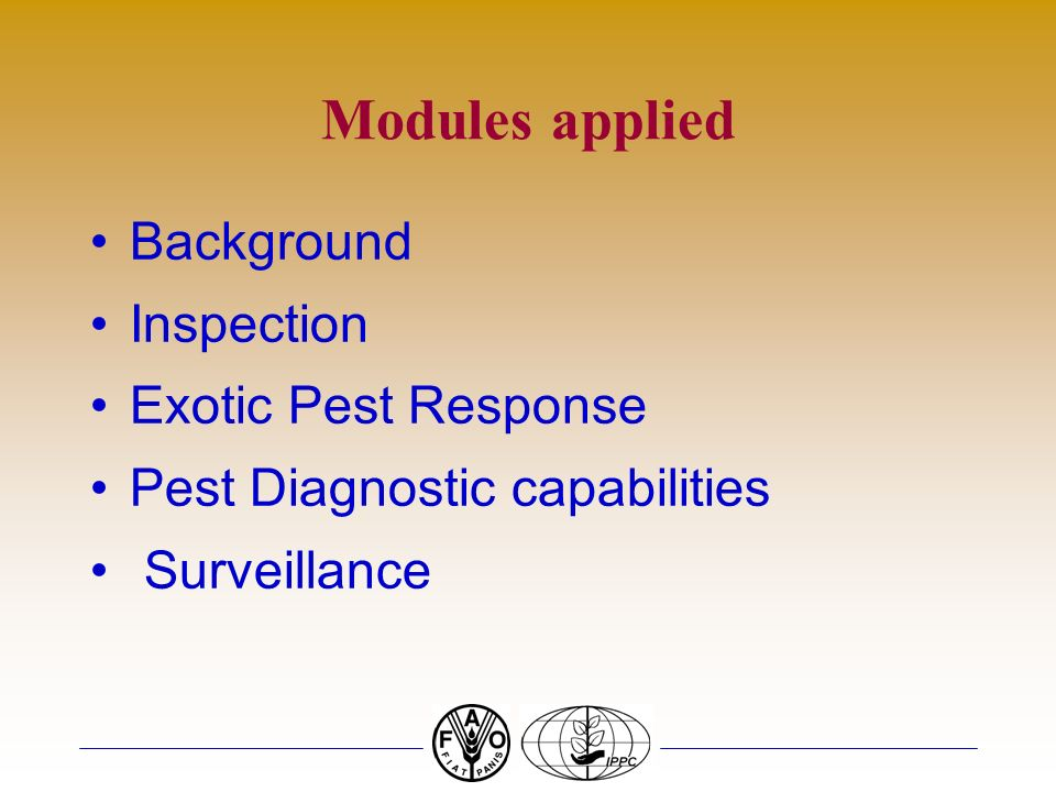 Methodology The PCE is applied in various modules- Standard -specific modules eg Pest Free Areas Cross-cutting modules eg Inspection