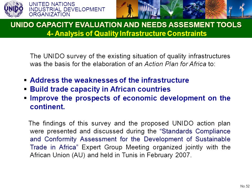 UNITED NATIONS INDUSTRIAL DEVELOPMENT ORGANIZATION No.52 The UNIDO survey of the existing situation of quality infrastructures was the basis for the e