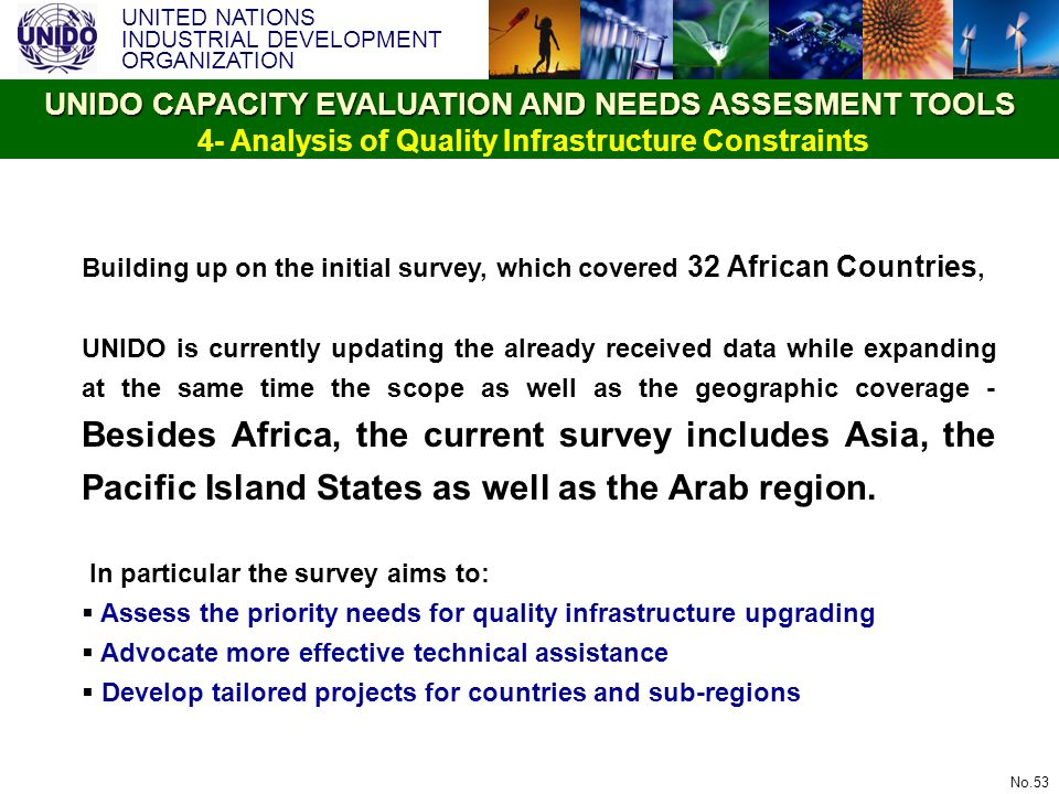 UNITED NATIONS INDUSTRIAL DEVELOPMENT ORGANIZATION No.53 Building up on the initial survey, which covered 32 African Countries, UNIDO is currently upd