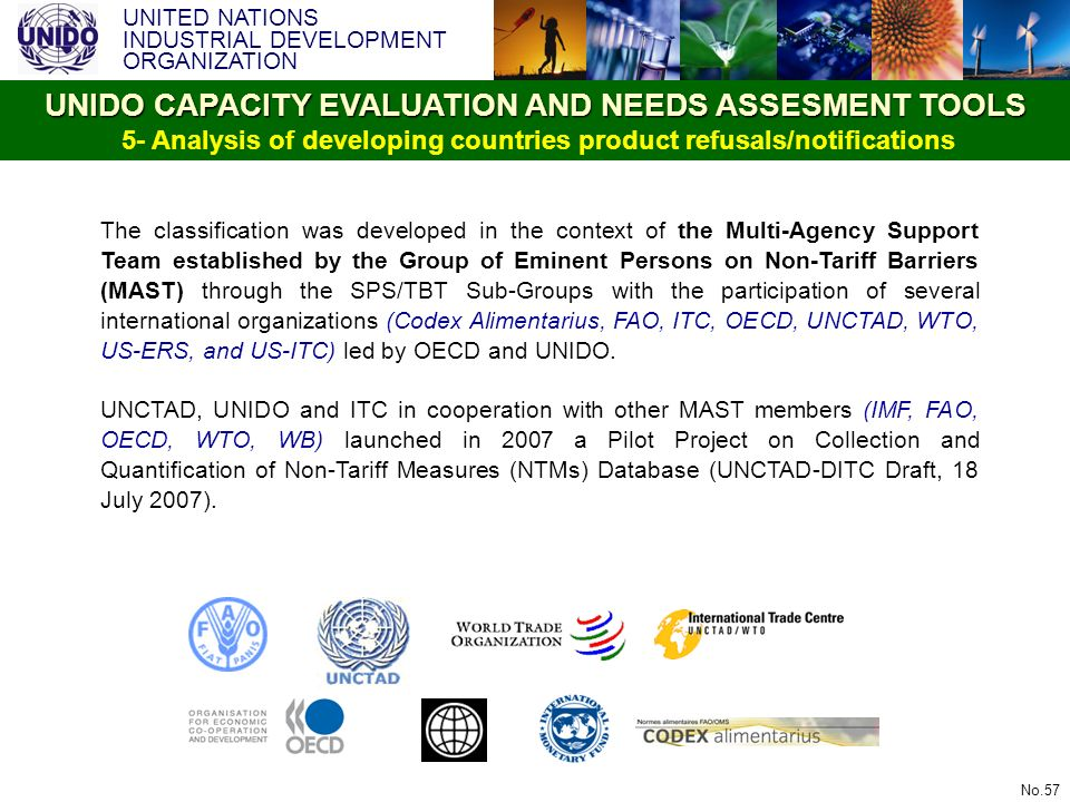 UNITED NATIONS INDUSTRIAL DEVELOPMENT ORGANIZATION No.57 The classification was developed in the context of the Multi-Agency Support Team established