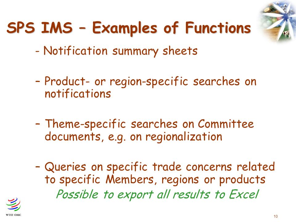 10 SPS IMS – Examples of Functions - Notification summary sheets –Product- or region-specific searches on notifications –Theme-specific searches on Committee documents, e.g.