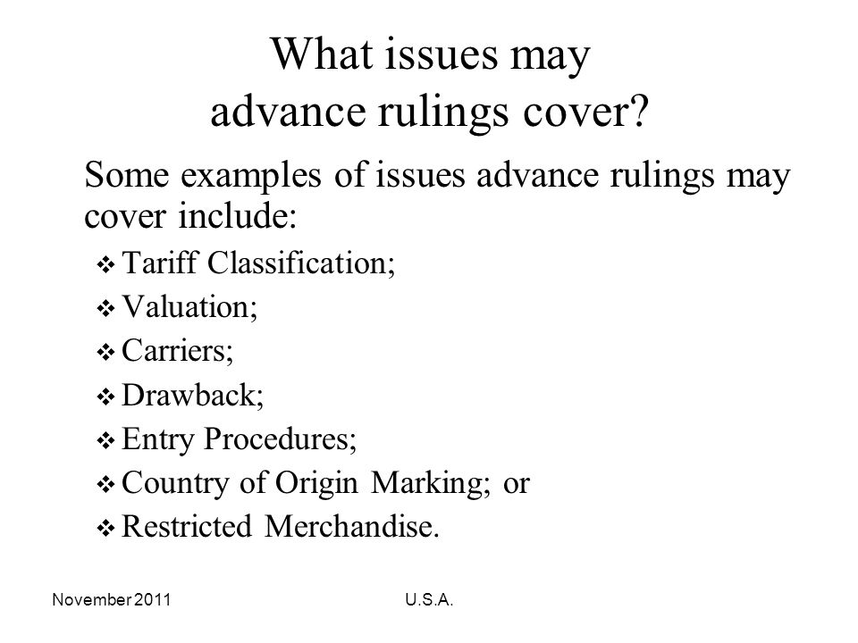 November 2011U.S.A.What issues may advance rulings cover.