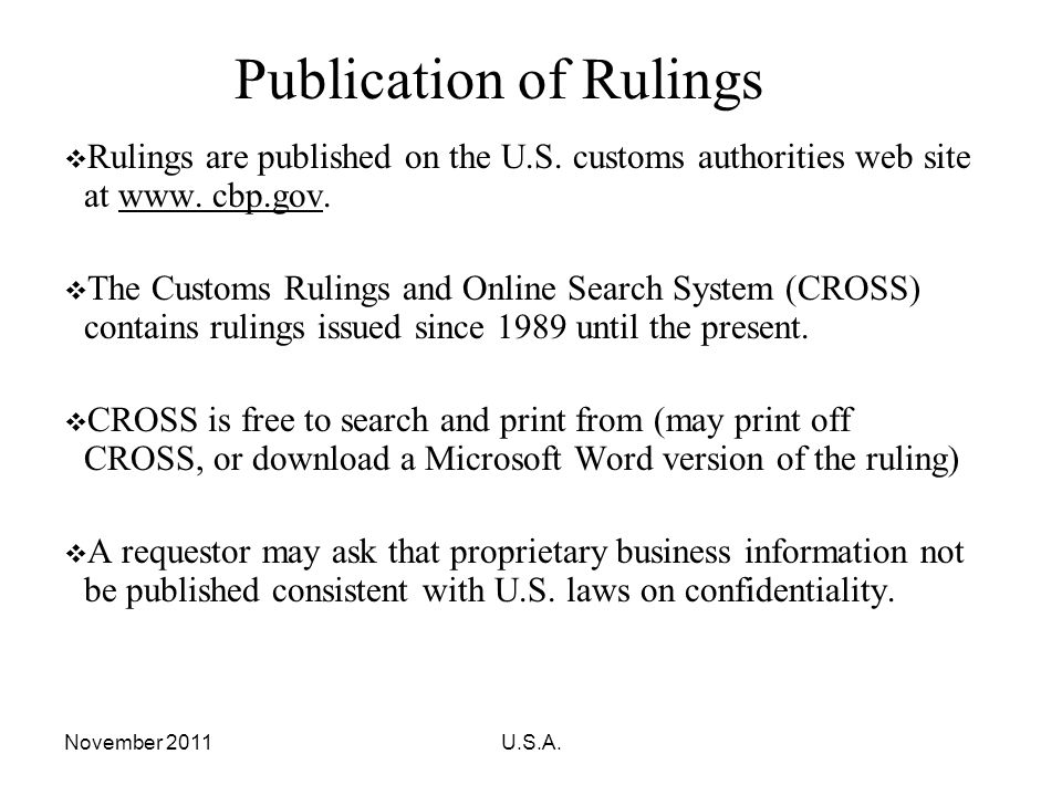 November 2011U.S.A. Publication of Rulings Rulings are published on the U.S. customs authorities web site at www. cbp.gov. The Customs Rulings and Onl
