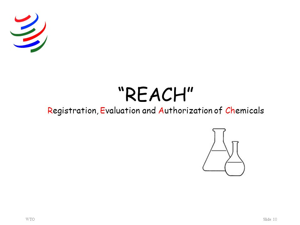 WTOSlide 10 REACH Registration, Evaluation and Authorization of Chemicals