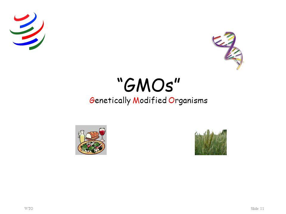 WTOSlide 11 GMOs Genetically Modified Organisms
