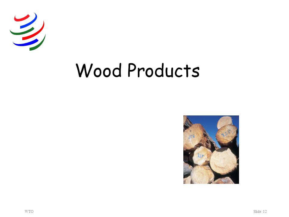 WTOSlide 12 Wood Products