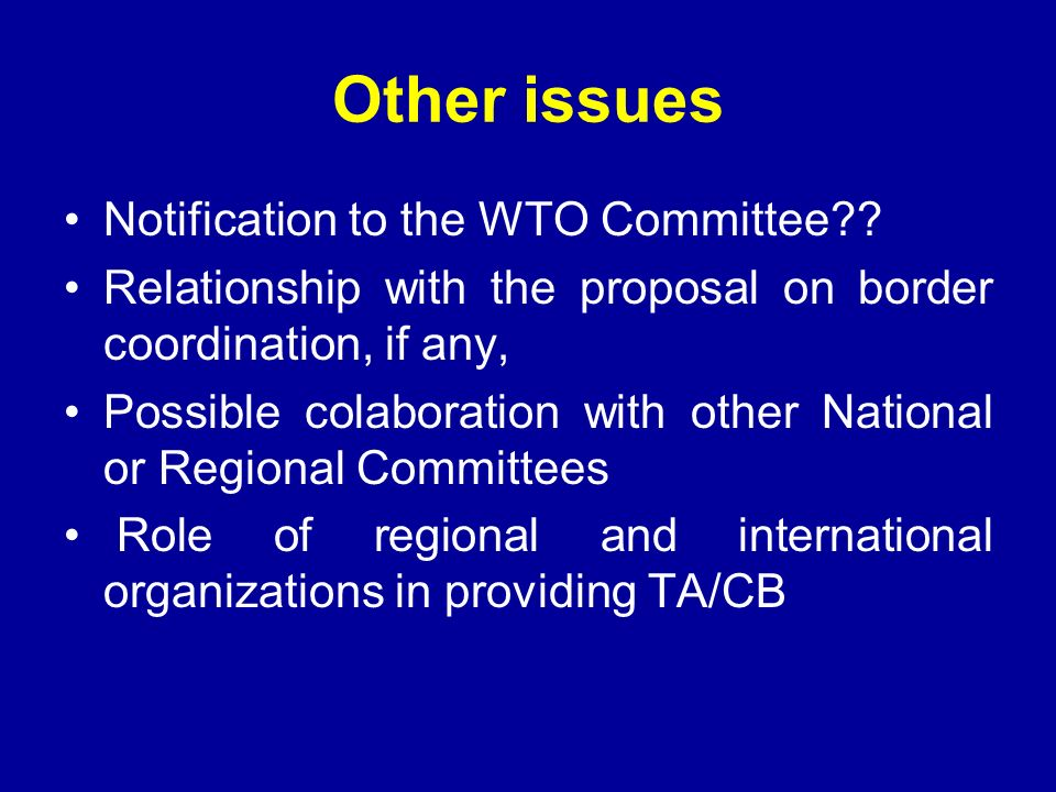 Other issues Notification to the WTO Committee .