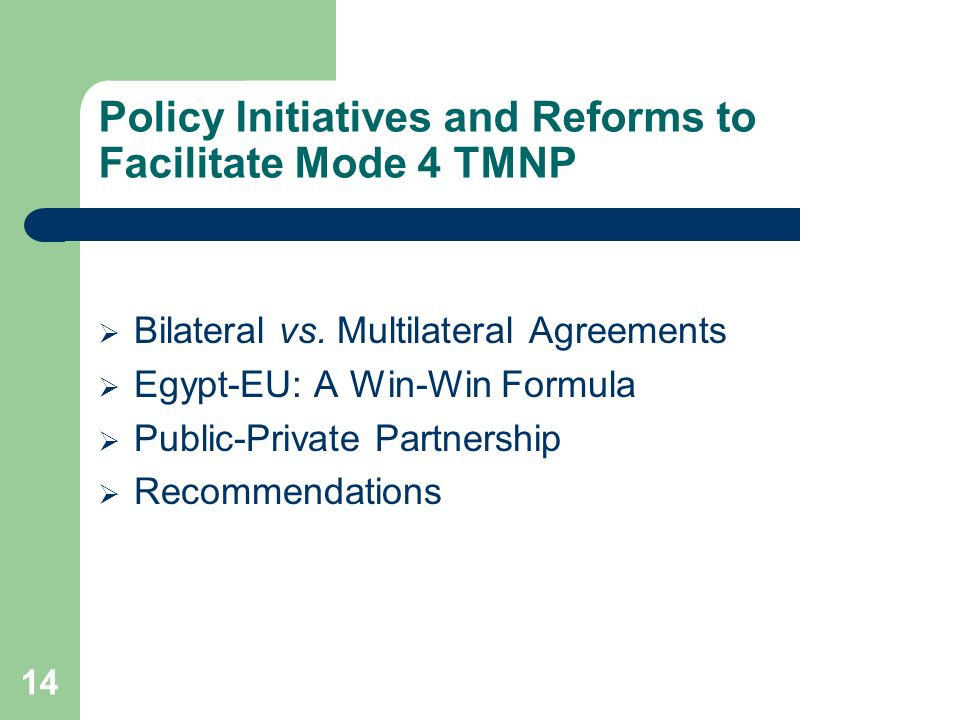 14 Policy Initiatives and Reforms to Facilitate Mode 4 TMNP Bilateral vs.