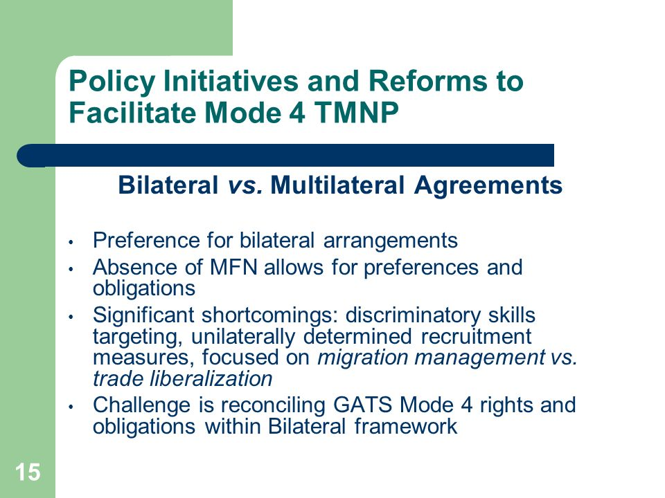 15 Policy Initiatives and Reforms to Facilitate Mode 4 TMNP Bilateral vs.