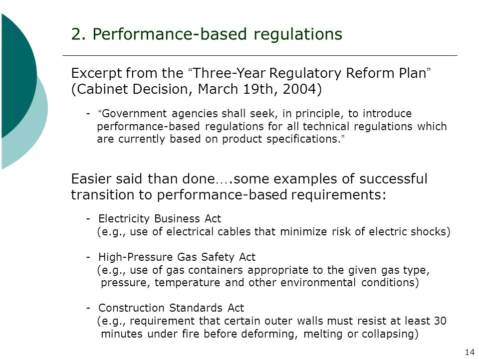 14 2. Performance-based regulations Excerpt from the Three-Year Regulatory Reform Plan (Cabinet Decision, March 19th, 2004) - Government agencies shal