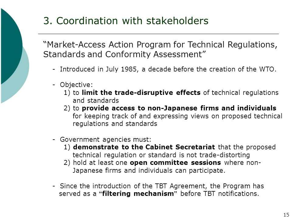 15 3. Coordination with stakeholders Market-Access Action Program for Technical Regulations, Standards and Conformity Assessment - Introduced in July