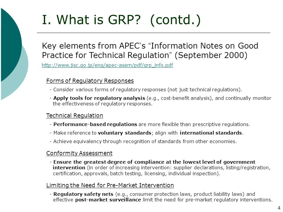 4 Key elements from APEC s Information Notes on Good Practice for Technical Regulation (September 2000) http://www.jisc.go.jp/eng/apec-asem/pdf/grp_in