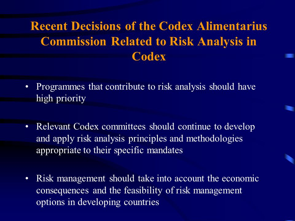 Recent Decisions of the Codex Alimentarius Commission Related to Risk Analysis in Codex Programmes that contribute to risk analysis should have high p