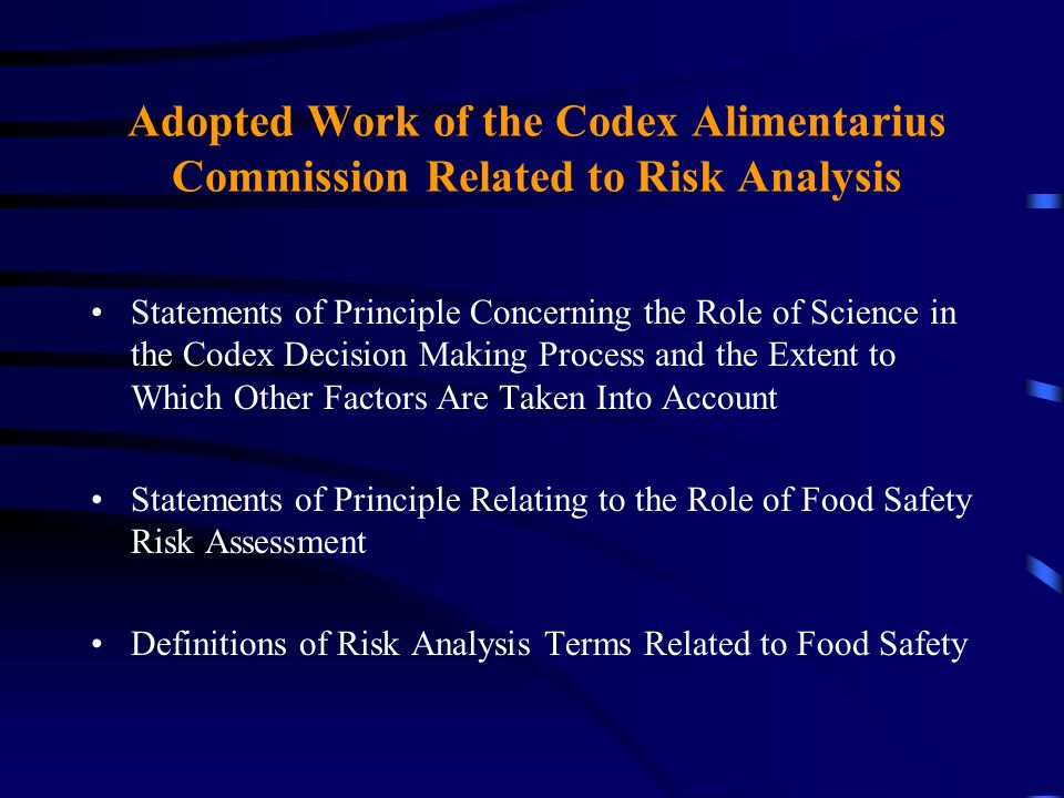 Adopted Work of the Codex Alimentarius Commission Related to Risk Analysis Statements of Principle Concerning the Role of Science in the Codex Decisio