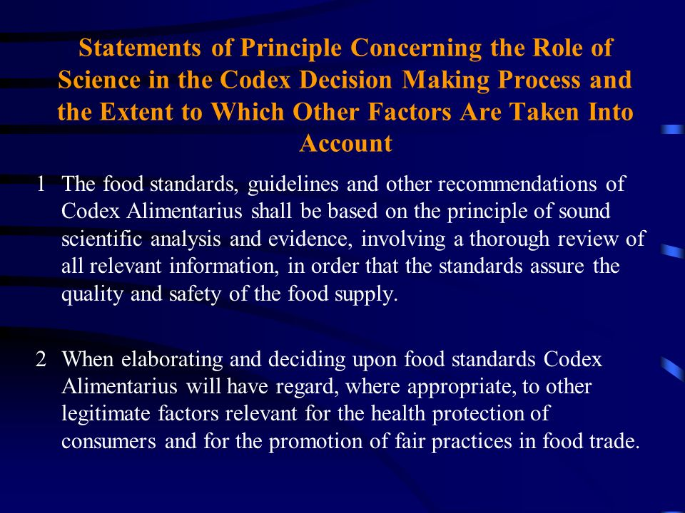 Statements of Principle Concerning the Role of Science in the Codex Decision Making Process and the Extent to Which Other Factors Are Taken Into Accou