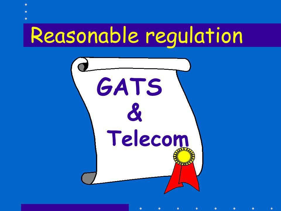 Ensure that all measures of general application affecting trade in services are administered in a reasonable, objective and impartial manner GATS Art.