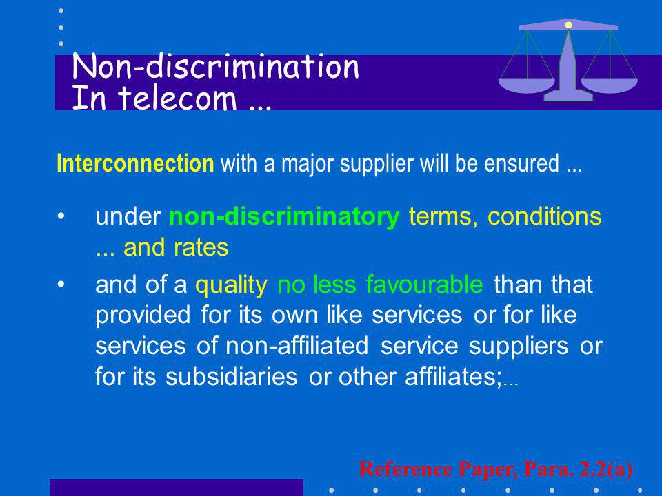 Interconnection with a major supplier will be ensured... under non-discriminatory terms, conditions... and rates and of a quality no less favourable t