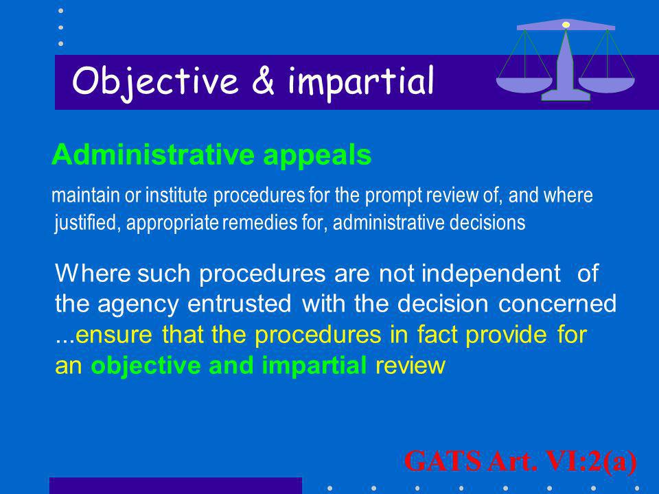 Administrative appeals maintain or institute procedures for the prompt review of, and where justified, appropriate remedies for, administrative decisi