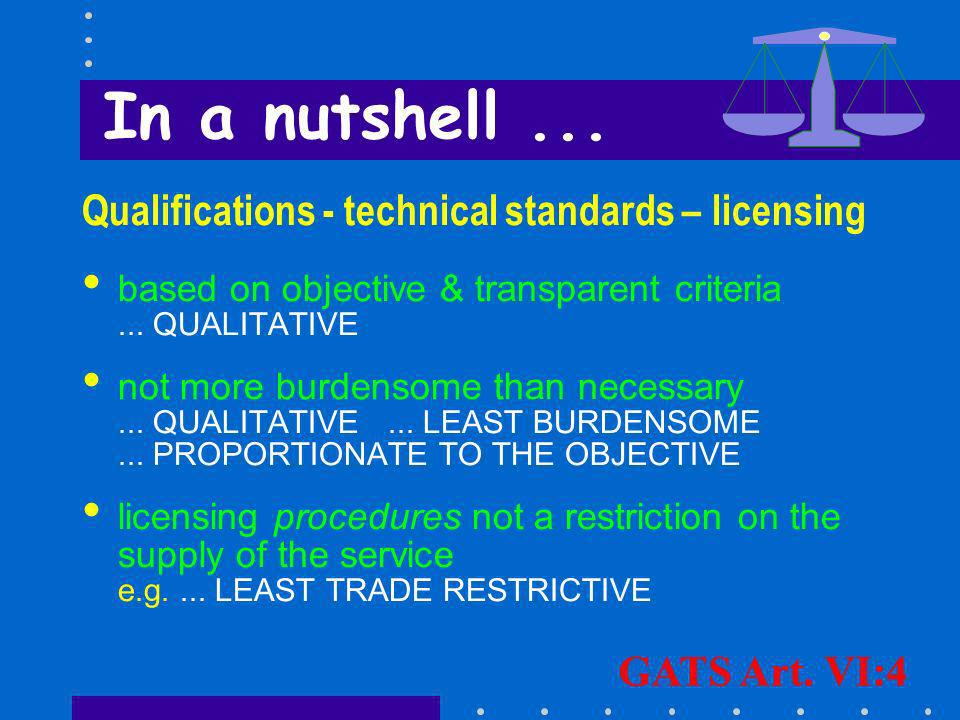 Qualifications - technical standards – licensing based on objective & transparent criteria... QUALITATIVE not more burdensome than necessary... QUALIT