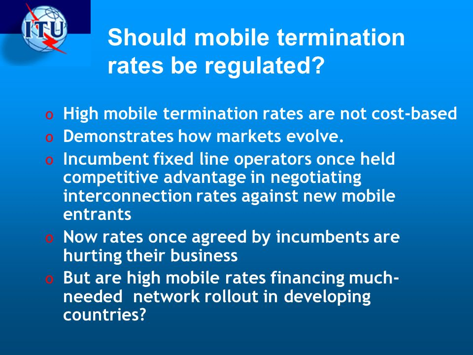 Should mobile termination rates be regulated.