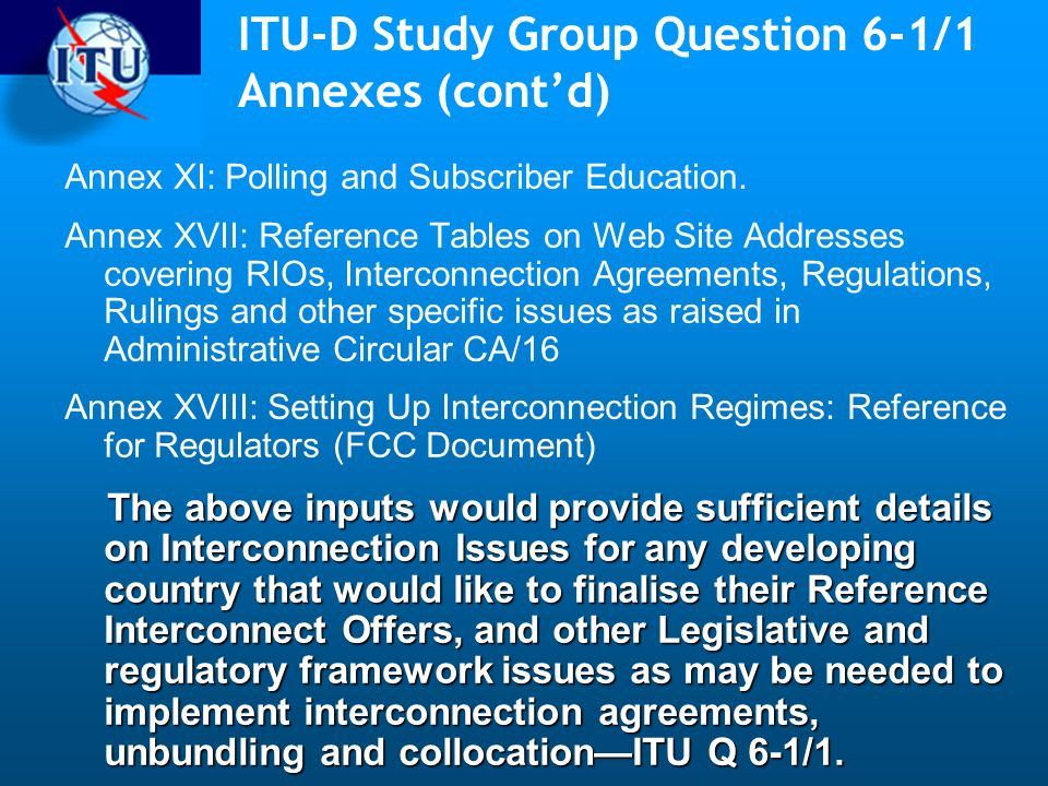 ITU-D Study Group Question 6-1/1 Annexes (contd) Annex XI: Polling and Subscriber Education.
