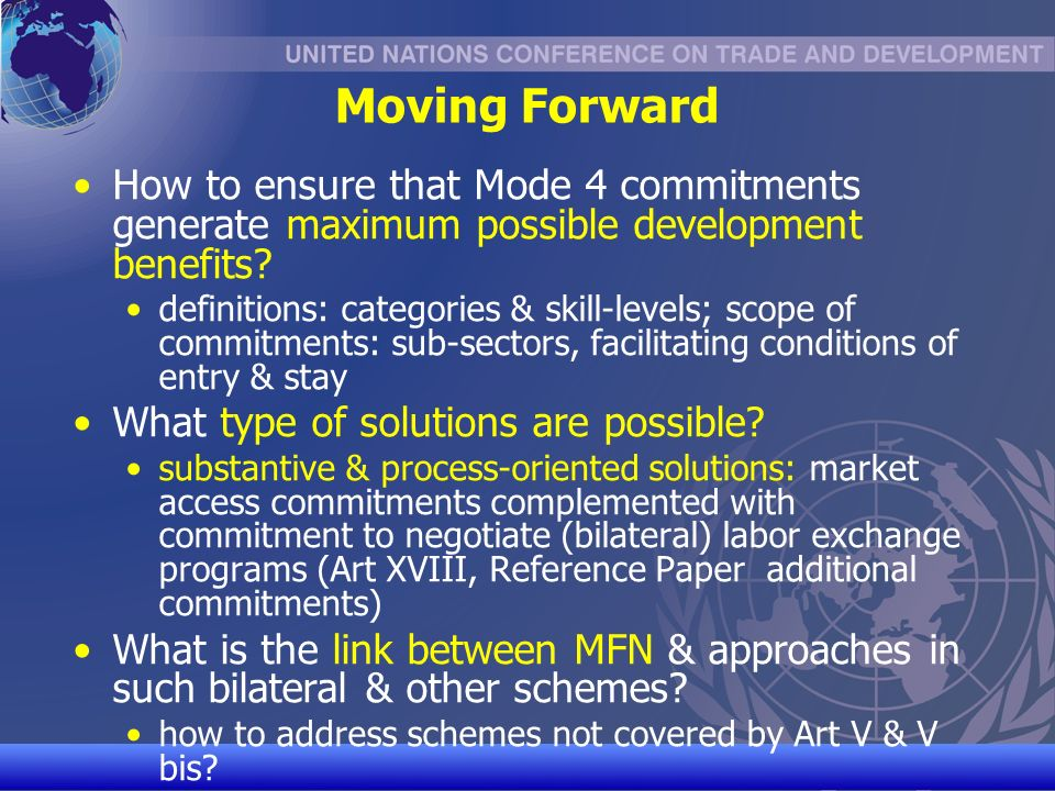 UNCTAD/CD-TFT 31 Moving Forward How to ensure that Mode 4 commitments generate maximum possible development benefits.