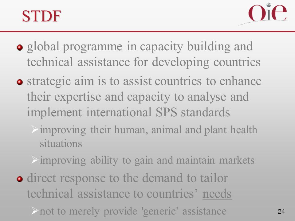 24 STDF global programme in capacity building and technical assistance for developing countries strategic aim is to assist countries to enhance their
