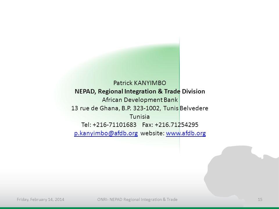 Patrick KANYIMBO NEPAD, Regional Integration & Trade Division African Development Bank 13 rue de Ghana, B.P.