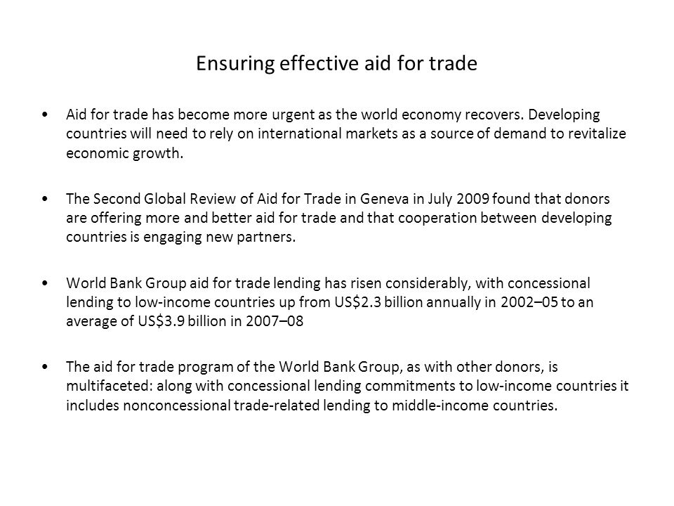 Ensuring effective aid for trade Aid for trade has become more urgent as the world economy recovers.