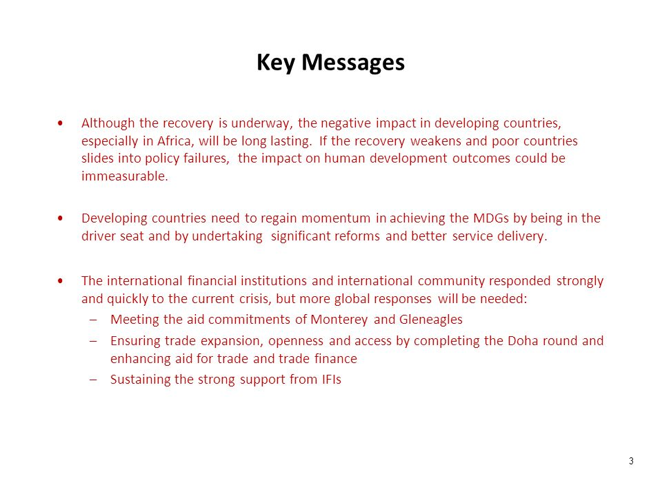 Key Messages Although the recovery is underway, the negative impact in developing countries, especially in Africa, will be long lasting.