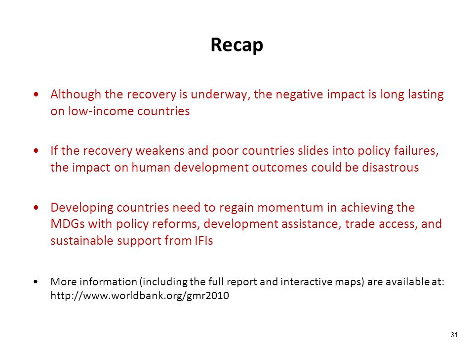 Recap Although the recovery is underway, the negative impact is long lasting on low-income countries If the recovery weakens and poor countries slides