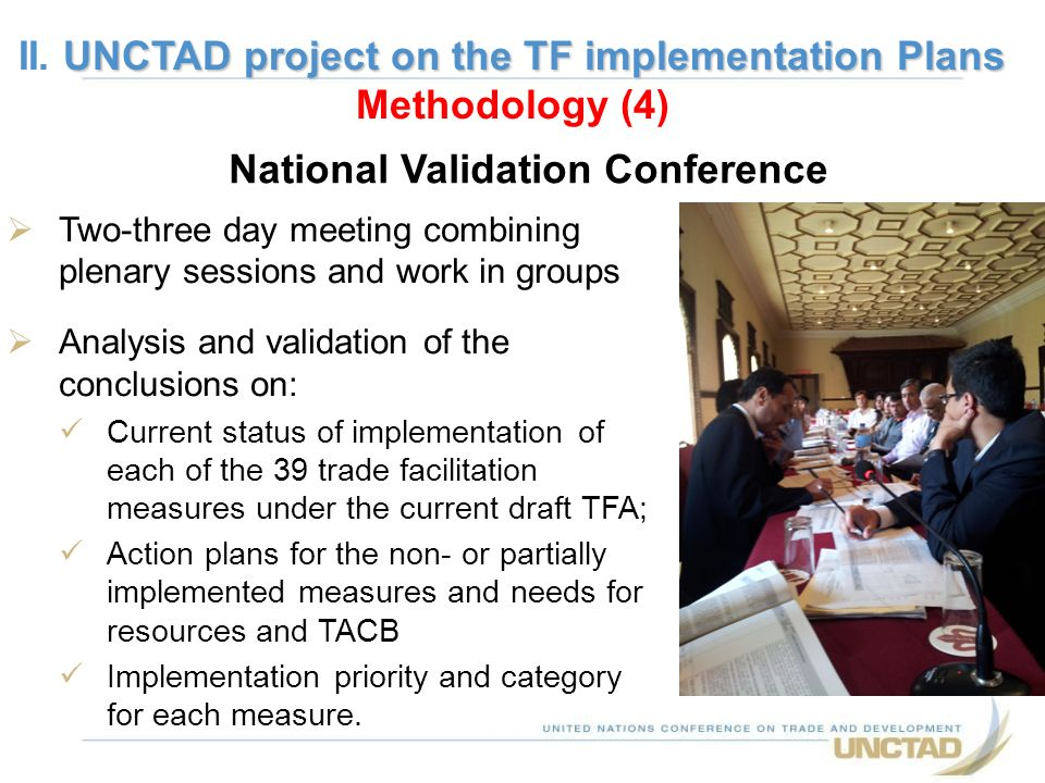Two-three day meeting combining plenary sessions and work in groups Analysis and validation of the conclusions on: Current status of implementation of