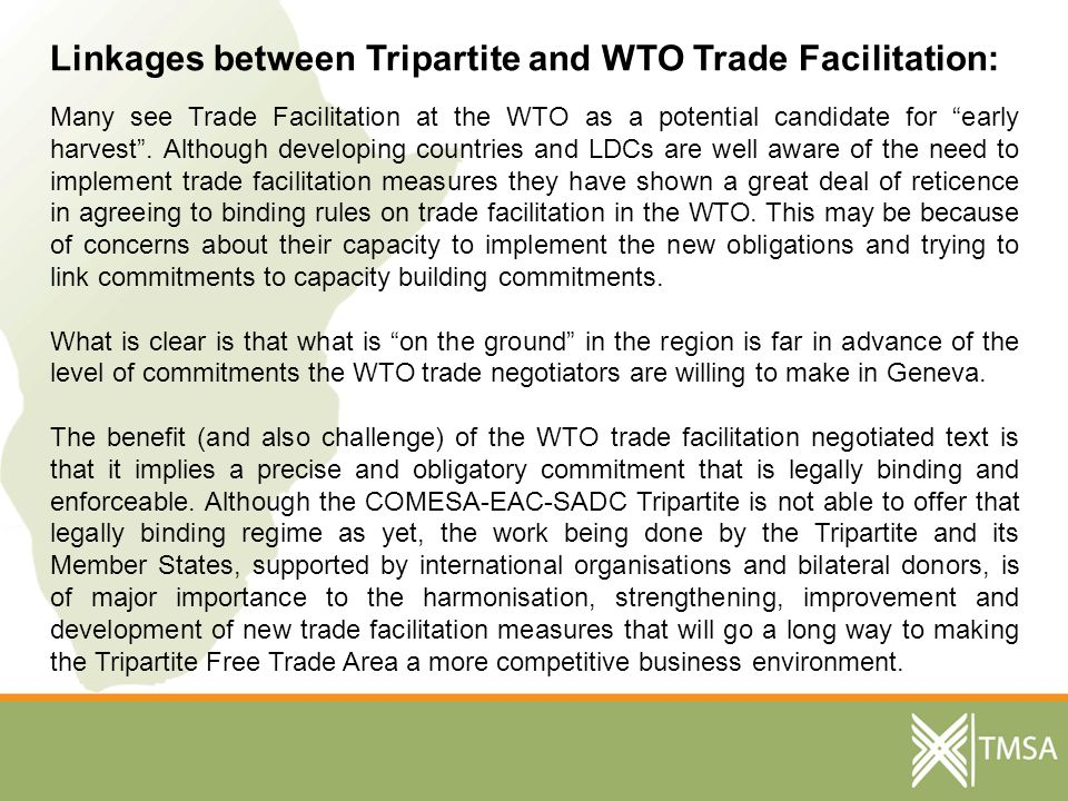 Linkages between Tripartite and WTO Trade Facilitation: Many see Trade Facilitation at the WTO as a potential candidate for early harvest.