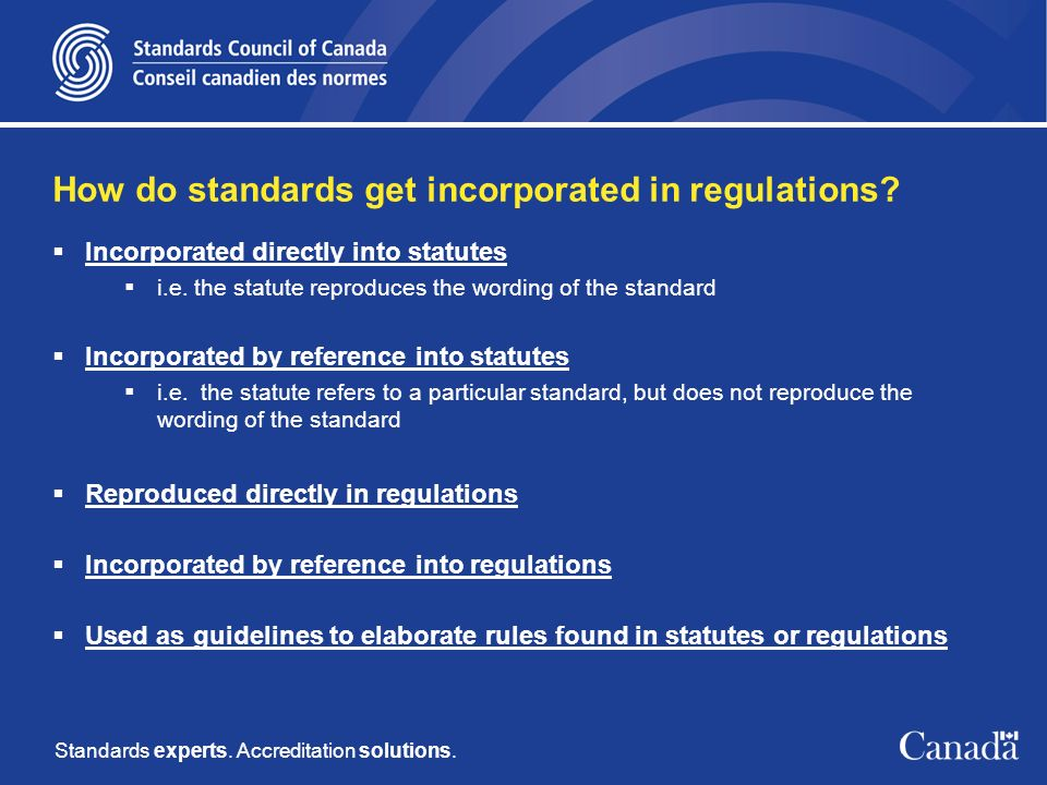 Standards experts. Accreditation solutions. How do standards get incorporated in regulations.