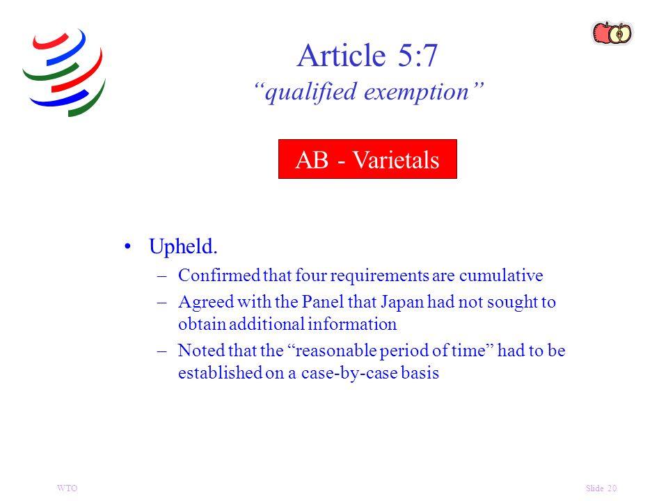 WTOSlide 20 AB - Varietals Article 5:7 qualified exemption Upheld.