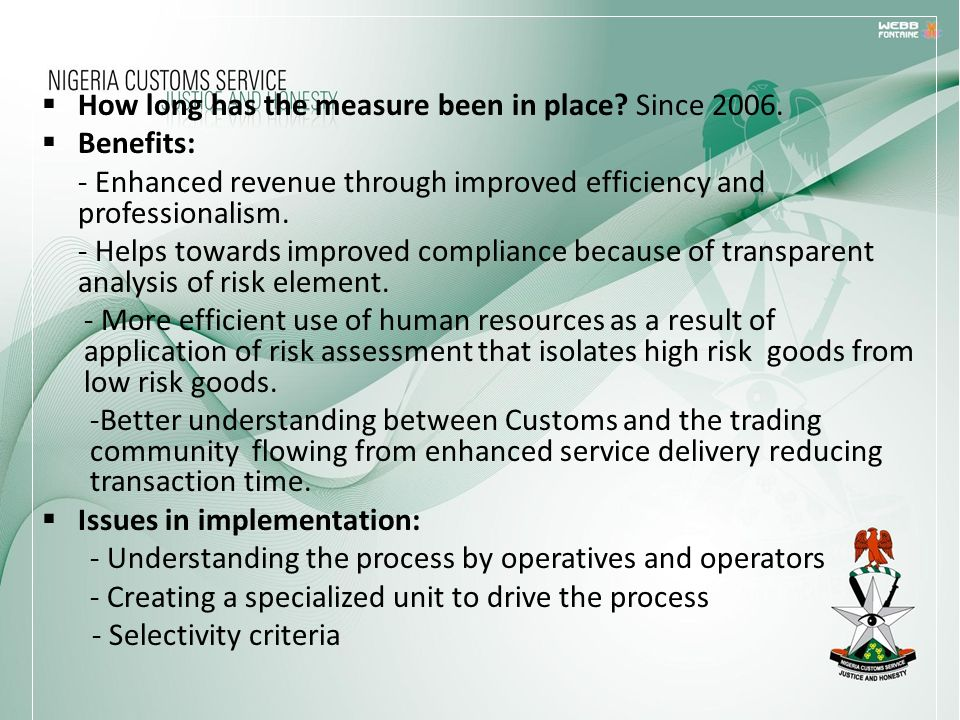 How long has the measure been in place? Since 2006. Benefits: - Enhanced revenue through improved efficiency and professionalism. - Helps towards impr