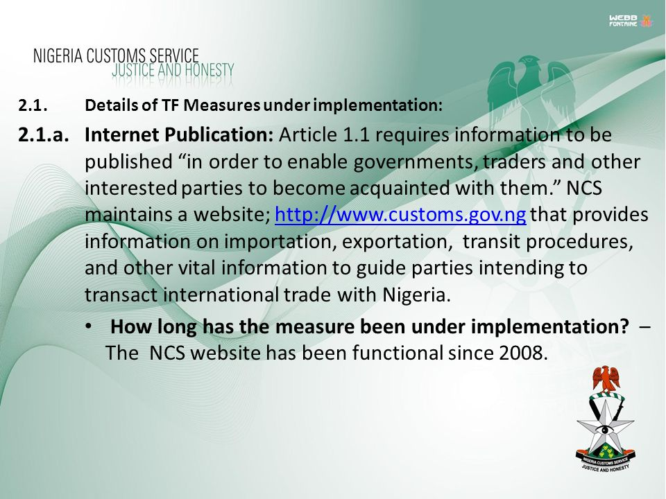 2.1.Details of TF Measures under implementation: 2.1.a.Internet Publication: Article 1.1 requires information to be published in order to enable gover