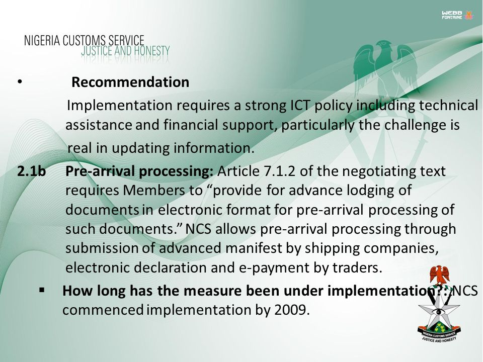 Recommendation Implementation requires a strong ICT policy including technical assistance and financial support, particularly the challenge is real in