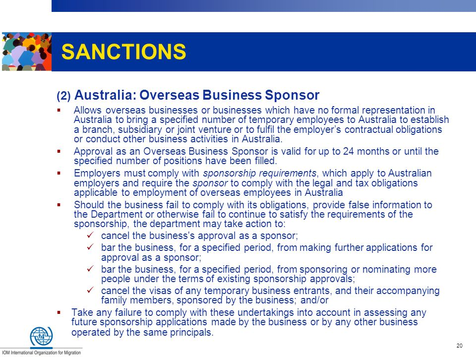 20 SANCTIONS (2) Australia: Overseas Business Sponsor Allows overseas businesses or businesses which have no formal representation in Australia to bri