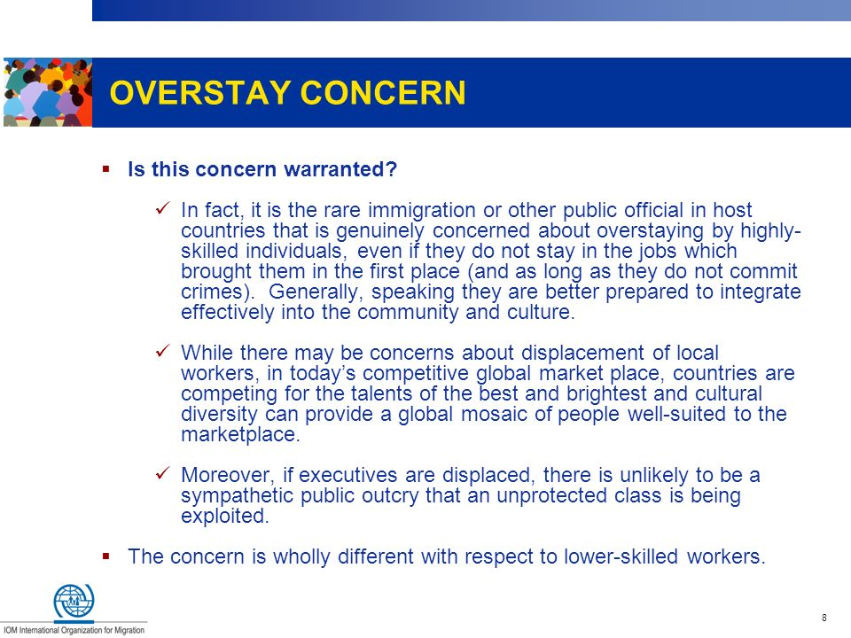 8 OVERSTAY CONCERN Is this concern warranted? In fact, it is the rare immigration or other public official in host countries that is genuinely concern