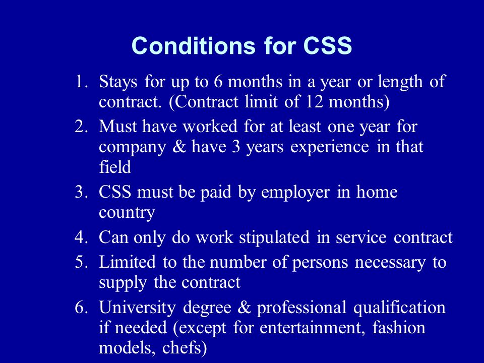 Conditions for CSS 1.Stays for up to 6 months in a year or length of contract.