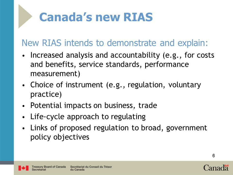 Canadas new RIAS New RIAS intends to demonstrate and explain: Increased analysis and accountability (e.g., for costs and benefits, service standards,