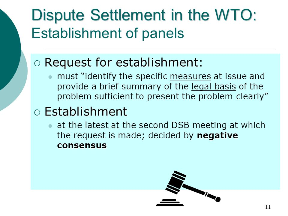 11 Dispute Settlement in the WTO: Dispute Settlement in the WTO: Establishment of panels Request for establishment Request for establishment: must ide