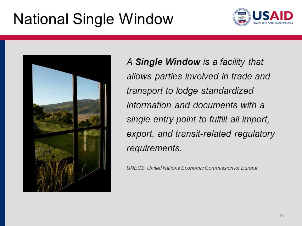 National Single Window A Single Window is a facility that allows parties involved in trade and transport to lodge standardized information and documen