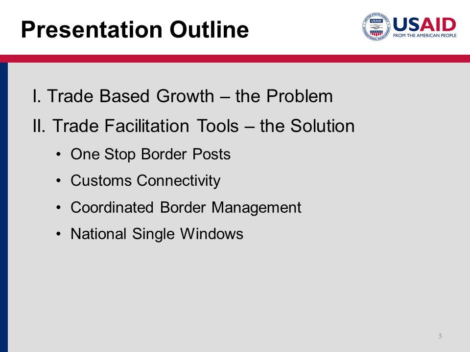 Presentation Outline I. Trade Based Growth – the Problem II.
