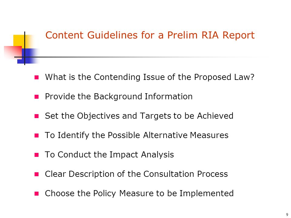 9 Content Guidelines for a Prelim RIA Report What is the Contending Issue of the Proposed Law.