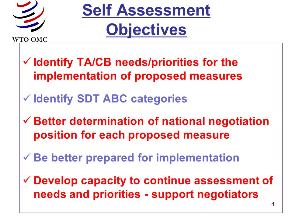 4 Self Assessment Objectives Identify TA/CB needs/priorities for the implementation of proposed measures Identify SDT ABC categories Better determinat