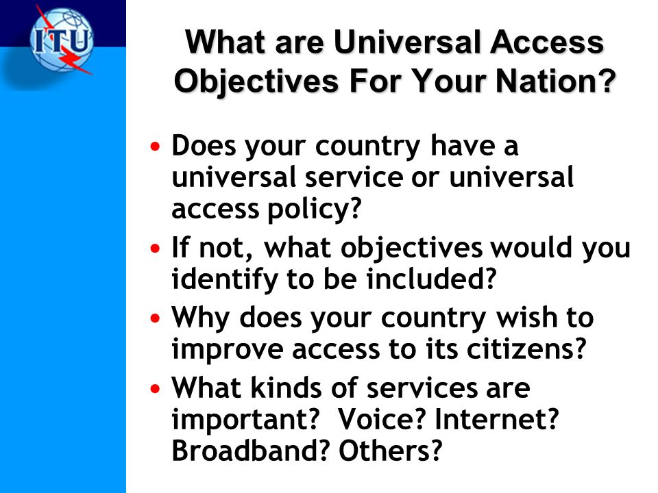 What are Universal Access Objectives For Your Nation.