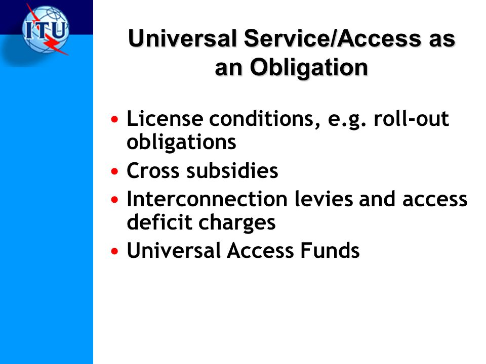 Universal Service/Access as an Obligation License conditions, e.g.